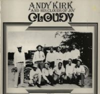 Andy Kirk and His Clouds Of Joy - Cloudy (Hep 1002)